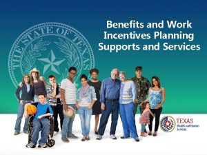 Benefits and Work Incentives Planning Supports and Services