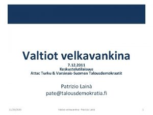 Valtiot velkavankina 7 12 2011 Keskustelutilaisuus Attac Turku