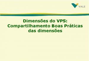 Dimenses do VPS Compartilhamento Boas Prticas dimenses DIFL