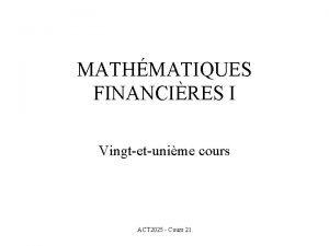 MATHMATIQUES FINANCIRES I Vingtetunime cours ACT 2025 Cours