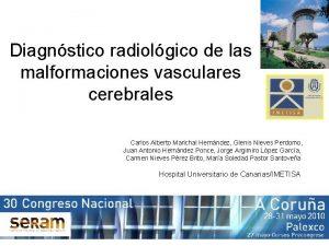 Diagnstico radiolgico de las malformaciones vasculares cerebrales Carlos