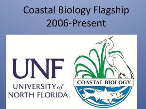 Coastal Biology Flagship 2006 Present Coastal Biology Resources