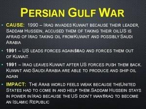 PERSIAN GULF WAR CAUSE 1990 IRAQ INVADES KUWAIT