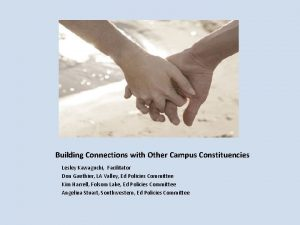 Building Connections with Other Campus Constituencies Lesley Kawaguchi