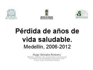 Prdida de aos de vida saludable Medelln 2006