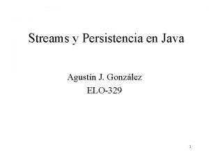Streams y Persistencia en Java Agustn J Gonzlez