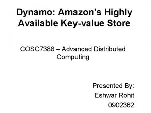 Dynamo Amazons Highly Available Keyvalue Store COSC 7388
