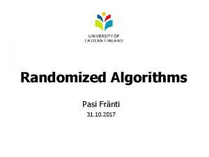 Randomized Algorithms Pasi Frnti 31 10 2017 Treasure