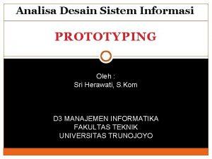 Analisa Desain Sistem Informasi PROTOTYPING Oleh Sri Herawati