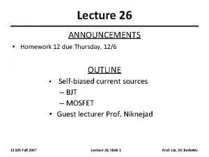 Lecture 26 ANNOUNCEMENTS Homework 12 due Thursday 126