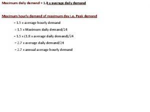 Maximum daily demand 1 8 x average daily