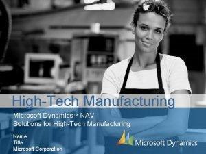 HighTech Manufacturing Microsoft Dynamics NAV Solutions for HighTech