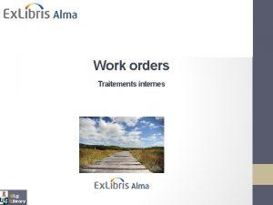 Alma ULg Acquisitions Work orders Traitements internes Alma