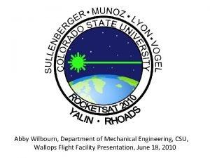 Abby Wilbourn Department of Mechanical Engineering CSU Wallops