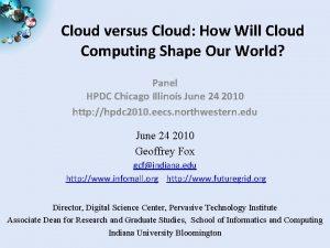 Cloud versus Cloud How Will Cloud Computing Shape