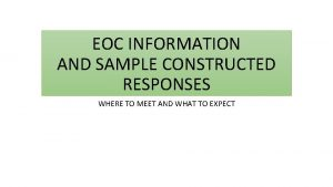 EOC INFORMATION AND SAMPLE CONSTRUCTED RESPONSES WHERE TO