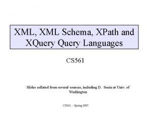 XML XML Schema XPath and XQuery Languages CS