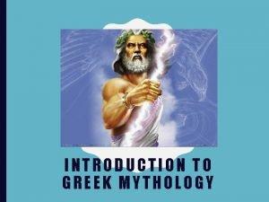 INTRODUCTION TO GREEK MYTHOLOGY WHERE DID GREEK MYTHOLOGY