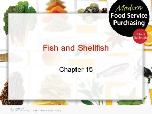Fish and Shellfish Chapter 15 Objectives List methods