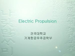 Electric Propulsion Electric Propulsion 3 Propulsion Propulsion Reference