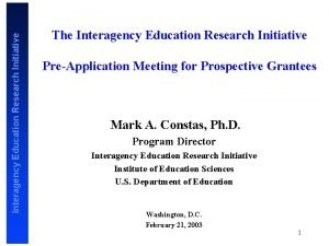 Interagency Education Research Initiative The Interagency Education Research