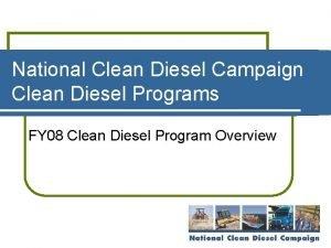 National Clean Diesel Campaign Clean Diesel Programs FY