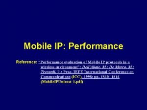 Mobile IP Performance Reference Performance evaluation of Mobile