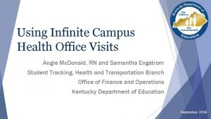 Using Infinite Campus Health Office Visits Angie Mc