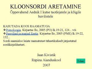 KLOONSORDI ARETAMINE ppevahend Aednik I kutse taotlejatele ja