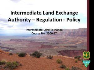 Intermediate Land Exchange Authority Regulation Policy Intermediate Land