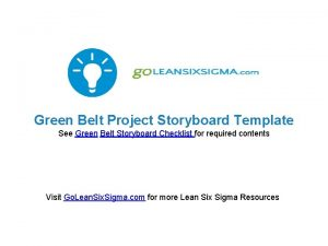 Green Belt Project Storyboard Template See Green Belt