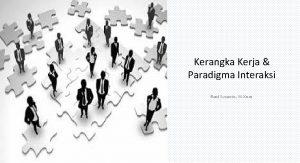 Kerangka Kerja Paradigma Interaksi Rani Susanto M Kom