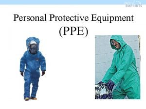 Personal Protective Equipment PPE Personal Protective Equipment Provide