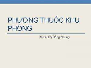 PHNG THUC KHU PHONG Bs L Th Hng
