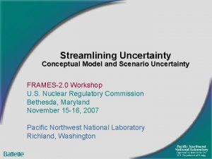 Streamlining Uncertainty Conceptual Model and Scenario Uncertainty FRAMES2