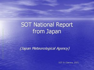 SOT National Report from Japan Japan Meteorological Agency