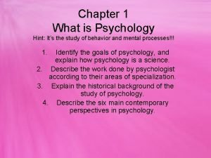 Chapter 1 What is Psychology Hint Its the