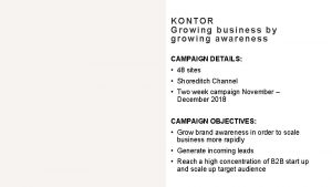 KONTOR Growing business by growing awareness CAMPAIGN DETAILS