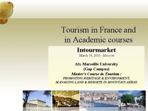 Tourism in France and in Academic courses Intourmarket