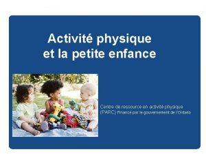 Activit physique et la petite enfance Centre de