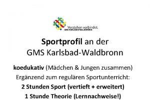 Sportprofil an der GMS KarlsbadWaldbronn koedukativ Mdchen Jungen