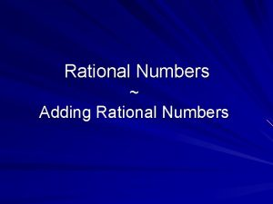 Rational Numbers Adding Rational Numbers Integer Addition Rules