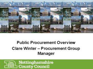 Public Procurement Overview Clare Winter Procurement Group Manager