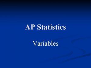 AP Statistics Variables Vocabulary Statistics The science of