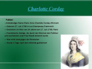 Charlotte Corday Fakten Vollstndiger Name Marie Anne Charlotte