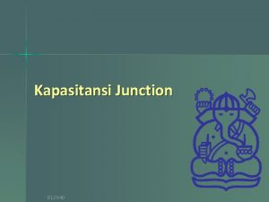 Kapasitansi Junction EL 2040 Junction Capacitance n Saat