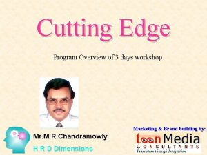 Cutting Edge Program Overview of 3 days workshop