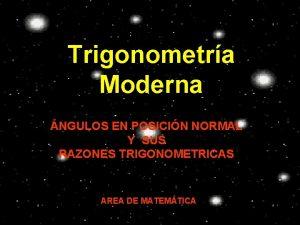 Trigonometra Moderna NGULOS EN POSICIN NORMAL Y SUS