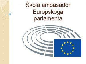 kola ambasador Europskoga parlamenta Modul 2 Kako EU