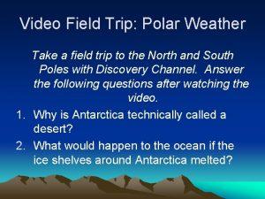 Video Field Trip Polar Weather Take a field